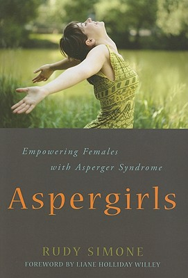 Aspergirls By Simone, Rudy/ Willey, Liane Holliday (FRW)